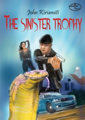 The Sinister Trophy - Kiriamiti, John