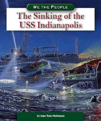 The Sinking of the USS Indianapolis - Nobleman, Marc Tyler