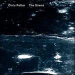 The Sirens - Chris Potter