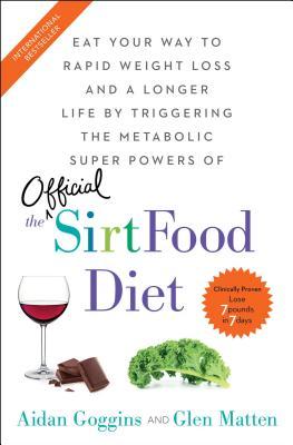 The Sirtfood Diet - Goggins, Aidan, and Matten, Glen
