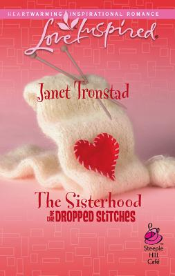 The Sisterhood of the Dropped Stitches - Tronstad, Janet