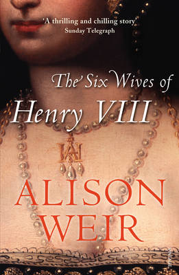 The Six Wives of Henry VIII - Weir, Alison