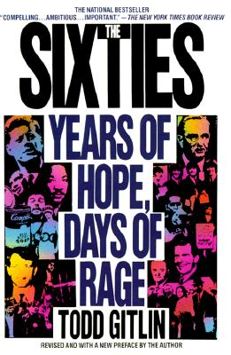 The Sixties: Years of Hope, Days of Rage - Gitlin, Todd