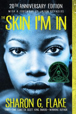 The Skin I'm in - Flake, Sharon G, and Reynolds, Jason (Foreword by)