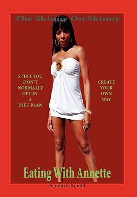 The Skinny on Skinny - Speed, Annette