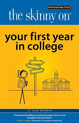 The Skinny on Your First Year in College - Heffron, Sean