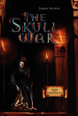The Skull War: Book One of the Nimbus Rune Series - Bechen, Jeremy