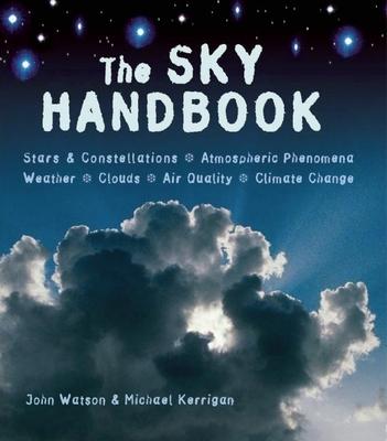 The Sky Handbook - Watson, John, Dr., and Kerrigan, Michael