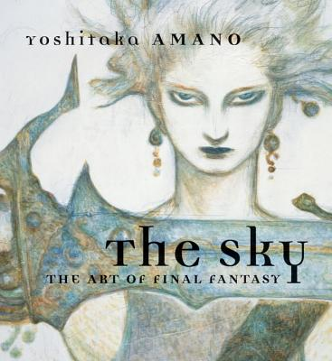 The Sky: The Art of Final Fantasy - Amano, Yoshitaka