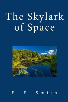 The Skylark of Space - Smith, E E