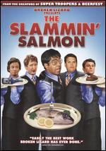 The Slammin' Salmon - Kevin Heffernan
