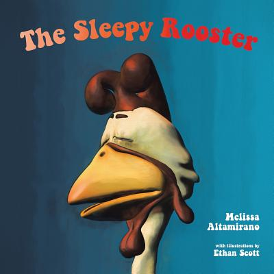 The Sleepy Rooster - Altamirano, Melissa