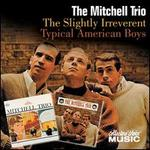 The Slightly Irreverent Mitchell Trio/Typical American