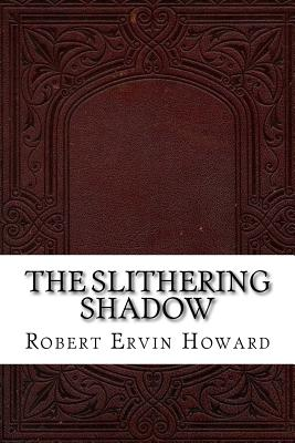 The Slithering Shadow - Howard, Robert Ervin
