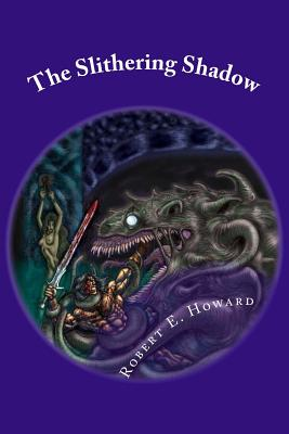 The Slithering Shadow - Howard, Robert E