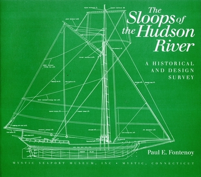 The Sloops of the Hudson River: A Historical and Design Survey - Fontenoy, Paul E