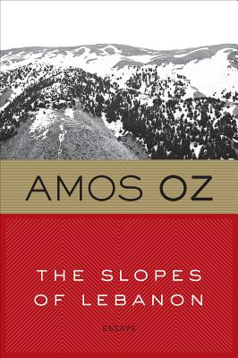 The Slopes of Lebanon - Oz, Amos, Mr., and Goldberg-Bartura, Maurie (Translated by)