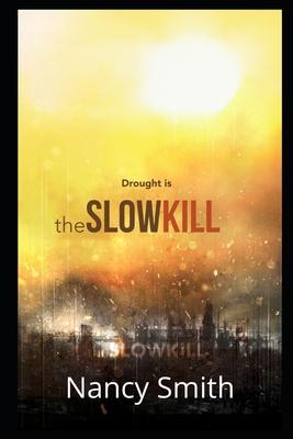 The Slow Kill - Smith, Nancy