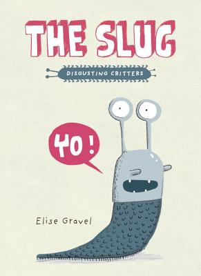 The Slug - Gravel, Elise