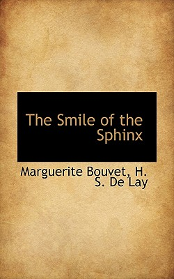 The Smile of the Sphinx - Bouvet, Marguerite, and de Lay, H S