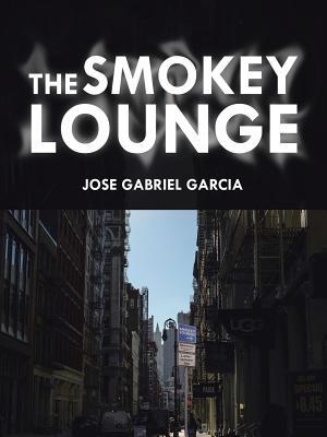 The Smokey Lounge - Garcia, Jose Gabriel