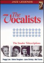 The Snader Telescriptions: The Vocalists