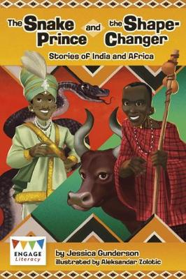 The Snake Prince and the Shape-Changer: Stories of India and Africa - Gunderson, Jessica