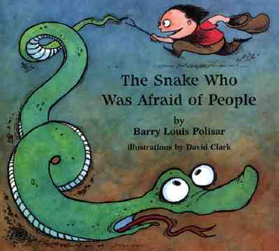 The Snake Who Was Afraid of People - Polisar, Barry Louis