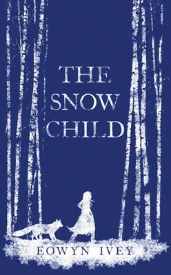 The Snow Child - Ivey, Eowyn