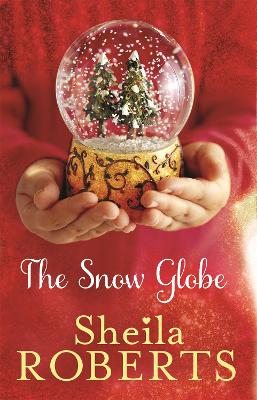 The Snow Globe - Roberts, Sheila