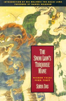 The Snow Lion's Turquoise Mane - Das, Lama Surya