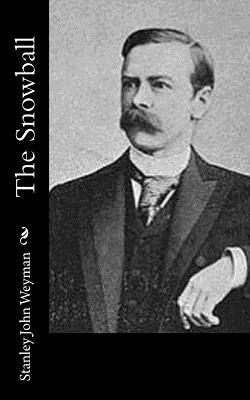 The Snowball - Weyman, Stanley John