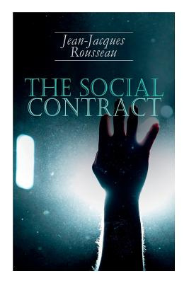 The Social Contract - Rousseau, Jean-Jacques, and Cole, G D H