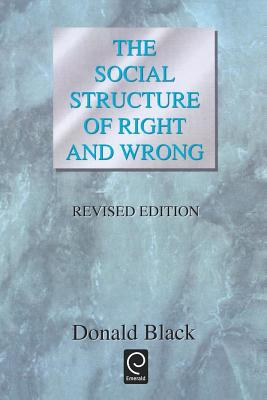 The Social Structure of Right and Wrong, Revised Edition - Black, Donald