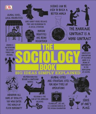 The Sociology Book: Big Ideas Simply Explained - Tomley, Sarah, and Hobbs, Mitchell