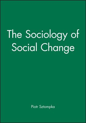 The Sociology of Social Change - Sztompka, Piotr