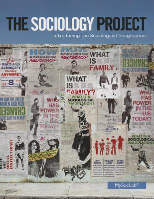 The Sociology Project: Introducing the Sociological Imagination - Manza, Jeff, and Arum, Richard, and Haney, Lynne