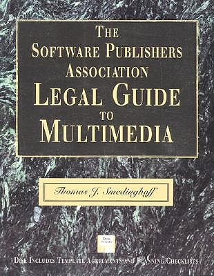 The Software Publishers Association Legal Guide to Multimedia - Smedinghoff, Thomas J.