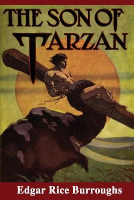 The Son of Tarzan - Burroughs, Edgar Rice, and P, S R (Prepared for publication by)