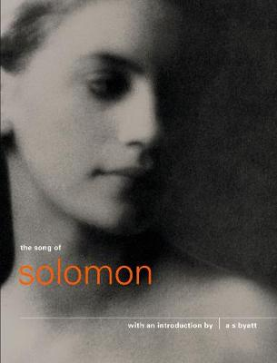 The Song of Solomon: Authorized King James Version - Byatt, A. S.