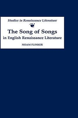 The Song of Songs in English Renaissance Literature: Kisses of Their Mouths - Flinker, Noam
