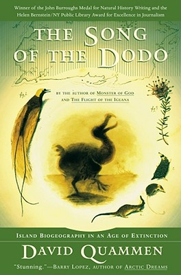The Song of the Dodo: Island Biogeography in an Age of Extinctions - Quammen, David