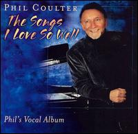 The Songs I Love So Well - Phil Coulter