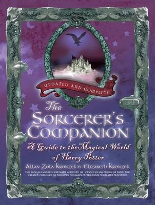 The Sorcerer's Companion: A Guide to the Magical World of Harry Potter - Kronzek, Allan Zola, and Kronzek, Elizabeth