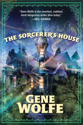 The Sorcerer's House - Wolfe, Gene