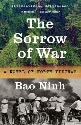 The Sorrow of War: A Novel of North Vietnam - Ninh, Bao