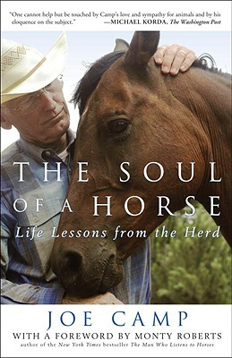 The Soul of a Horse: Life Lessons from the Herd - Camp, Joe, and Roberts, Monty (Preface by)