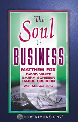 The Soul of Business - Whyte, David, Dr., and Toms, Michael, and Schieber, Barry