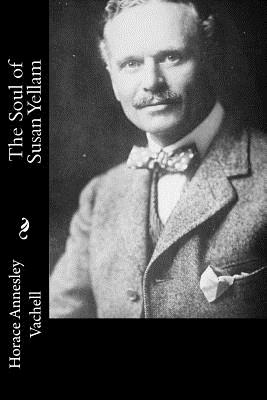 The Soul of Susan Yellam - Vachell, Horace Annesley