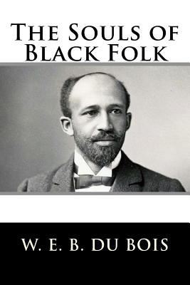 "a literary analysis of the souls of black folk by du bois 2017-3-18  in this paper we are gpiong to analyse the book by web dubois ""souls of black folks"" analysis  assistance to the literary  souls of black folk, du bois."